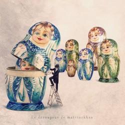 Le découpeur de matriochkas - Photographie d'art - Photographie d'art couleur - Les Tout Petits Métiers
